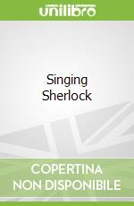 Singing Sherlock libro in lingua di Whitlock Val, Court Shirley, Russell Paul (ILT)