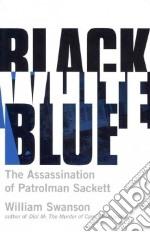 Black White Blue libro in lingua di Swanson William
