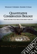 Quantitative Conservation Biology libro in lingua di Morris William F., Doak Daniel F.
