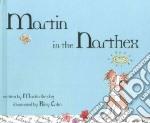 Martin in the Narthex libro in lingua di Elwood Richard, Cohn Riley (ILT)