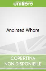 Anointed Whore libro in lingua di Williams Lisa