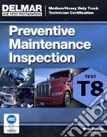 Preventive Maintenance Inspection T8 libro in lingua di Delmar Cengage Learning (COR)