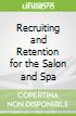 Recruiting and Retention for the Salon and Spa