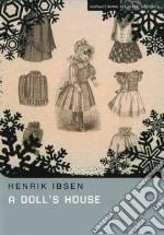 A Doll's House libro in lingua di Ibsen Henrik, Meyer Michael (TRN), Worrall Nick (CON), Worrall Non (CON)