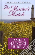 The Master's Match libro in lingua di Murray Tamela Hancock