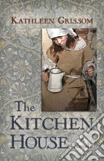 The Kitchen House libro in lingua di Grissom Kathleen