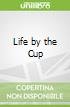 Life by the Cup libro str