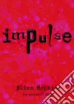 Impulse libro in lingua di Hopkins Ellen