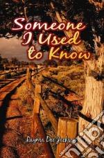Someone I Used To Know libro in lingua di Rayma , Dee Jackson