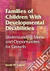 Families of Children With Developmental Disabilities