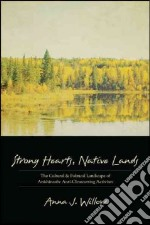 Strong Hearts, Native Lands libro in lingua di Willow Anna J.