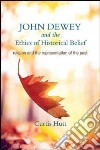 John Dewey and the Ethics of Historical Belief