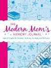 The Modern Mom's Memory Journal
