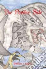 The Positive Side libro in lingua di Taylor Dalton J.
