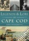 Legends & Lore of Cape Cod libro str