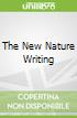 The New Nature Writing libro str