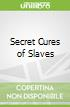 Secret Cures of Slaves libro str
