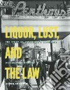 Liquor, Lust and the Law