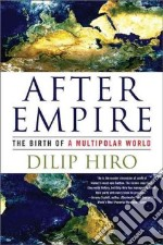 After Empire libro in lingua di Hiro Dilip