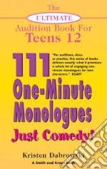 111 One-minute Monologues Just Comedy! libro in lingua di Dabrowski Kristen