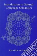 Introduction to Natural Language Semantics libro in lingua di Swart Henriette De