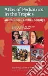 Atlas of Pediatrics in the Tropics and Resource Limited Settings