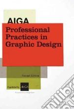 AIGA Professional Practices in Graphic Design libro in lingua di Crawford Tad (EDT)