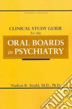 Clinical Study Guide for the Oral Boards in Psychiatry libro in lingua di Strahl Nathan R.