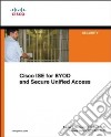 Cisco Identity Services Engine for Secure Unified Access