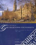 A History of Georgetown University libro in lingua di Curran Robert Emmett, Degioia John J. (FRW)