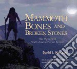 Mammoth Bones and Broken Stones libro in lingua di Harrison David L., Hilliard Richard (ILT)