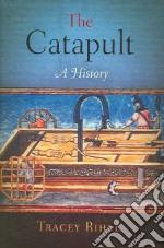 The Catapult libro in lingua di Rihll Tracey