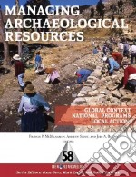 Managing Archaeological Resources libro in lingua di Mcmanamon francis P. (EDT), Stout Andrew (EDT), Barnes Jodi A. (EDT)