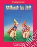 What Is It? libro in lingua di Hillert Margaret, Craft Kinuko (ILT)