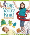 Tag You're Knit!