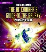The Hitchhiker's Guide to the Galaxy (CD Audiobook) libro in lingua di Adams Douglas, Jones Simon (NRT), McGivern Geoffrey (NRT), Sheridan Susan (NRT), Moore Stephen (NRT)