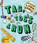 Tag, Toss & Run libro in lingua di Tukey Paul, Rowell Victoria