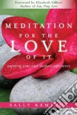 Meditation for the Love of It libro in lingua di Kempton Sally