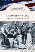 The Prohibition Era libro in lingua di Slavicek Louise Chipley