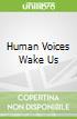 Human Voices Wake Us libro str