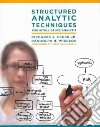 Structured Analytic Techniques for Intelligence Analysis