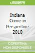 Indiana Crime in Perspective 2010