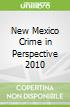 New Mexico Crime in Perspective 2010