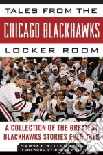 Tales from the Chicago Blackhawks Locker Room libro in lingua di Wittenberg Harvey, Wolf Bruce (FRW)