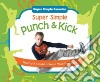 Super Simple Punch & Kick