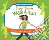 Super Simple Walk & Run