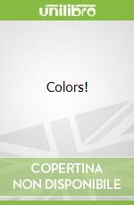 Colors! libro in lingua di Reasoner Charles