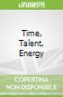 Time, Talent, Energy libro str