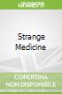 Strange Medicine libro str