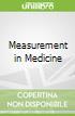 Measurement in Medicine libro str